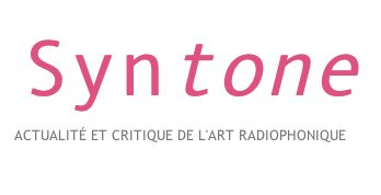 Introducing Syntone ~ news and reviews of radio art