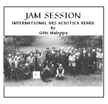 JAM SESSION: ARS ACUSTICA INTERNATIONAL REMIX