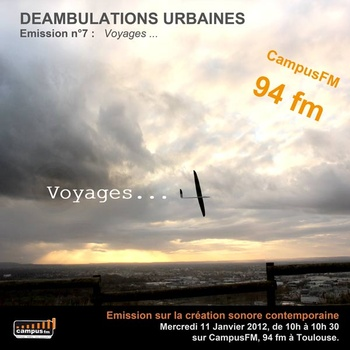 Deambulations urbaines – Emission 7 du 11/1/12: Voyages…