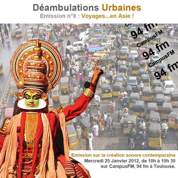 Déambulations Urbaines – Emission 8 du 25/1/12: Voyage en Asie!