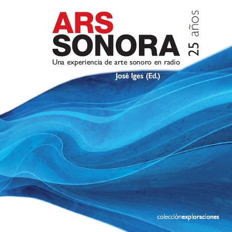 """Radiofonías – Presentación del libro """"Ars Sonora. 25 años"""""""