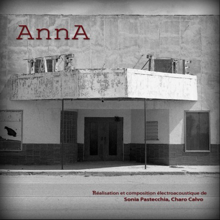 AnnA, a fiction of Sonia Pastecchia and Charo Calvo