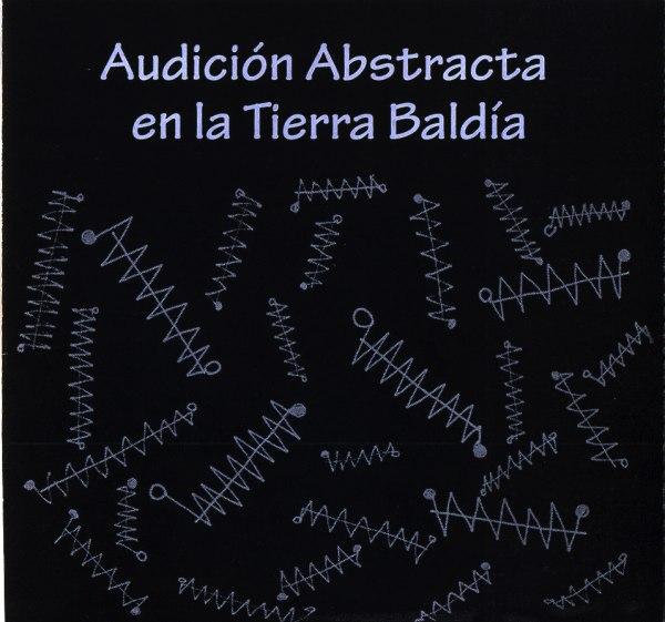 Jorge Gomez A. – Audición Abstracta en la Tierra Baldía