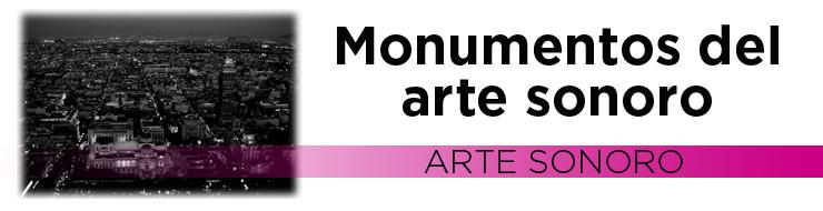Monumentos del arte sonoro