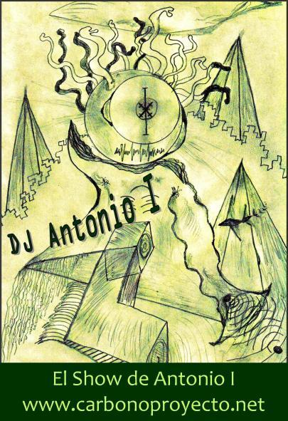 Radiocarbono presenta: El show de dj Antonio I (podcast 1)