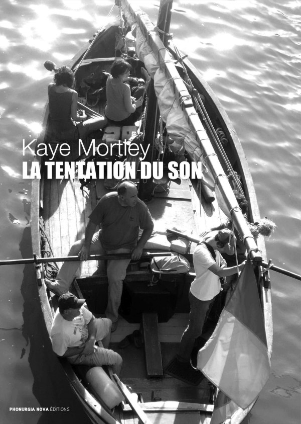 Kaye Mortley: La Tentation du son